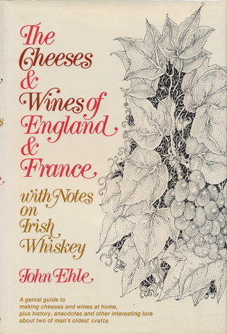 The Cheeses & WInes of Wngland & France with Notes on Irish Whiskey