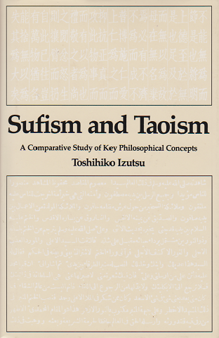 Sufism and Taoism : a comparative study of key philosophical concepts