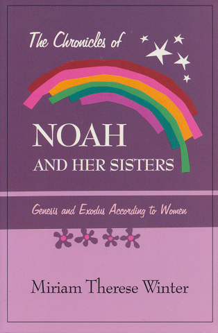 The Chronicles of Noah and Her Sisters : Genesis and Exodus According to Women