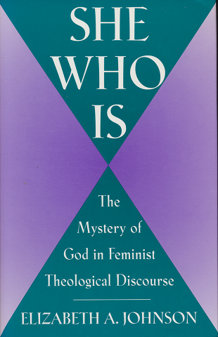 She who is : the mystery of God in a feminist theological discourse