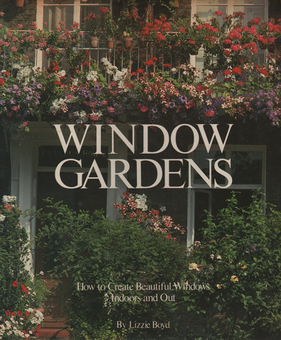 WINDOW GARDENS  How to Create Beautiful windows Indoors and Out