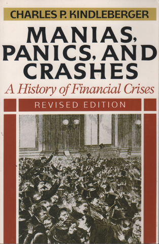 MANIAS,PANICS,AND CRASHES~A History of Financial Crises~