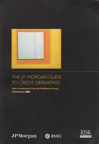 THE J.P. MORGAN GUIDE TO CREDIT DERIVATIVES