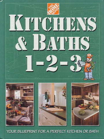 Kitchens and Baths 1-2-3 : Your Blueprint for a Perfect Kitchen or Bath
