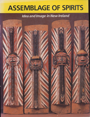 Assemblage of spirits : idea and image in New Ireland