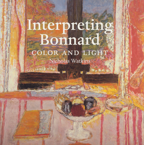 『Interpreting Bonnard  COLOR AND LIGHT』